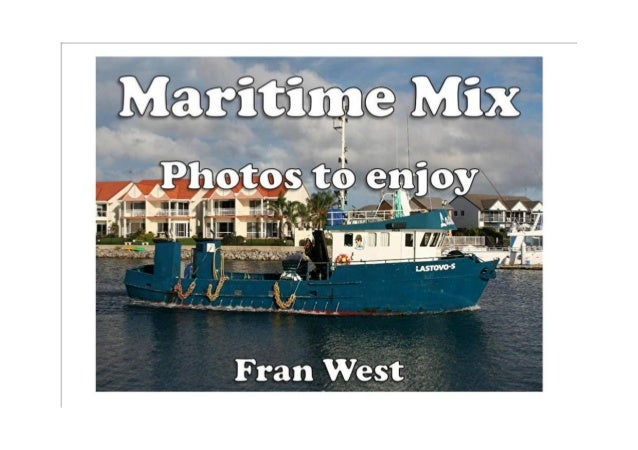 Maritime Mix Kindle Book Available from Amazon.com In this picture book there are 20 colorful photos of all sorts of craft...