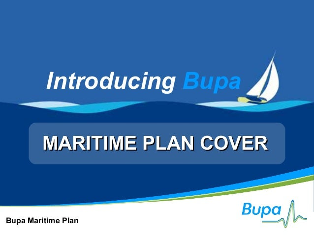 Bupa Maritime PlanIntroducing BupaMARITIME PLAN COVERMARITIME PLAN COVER