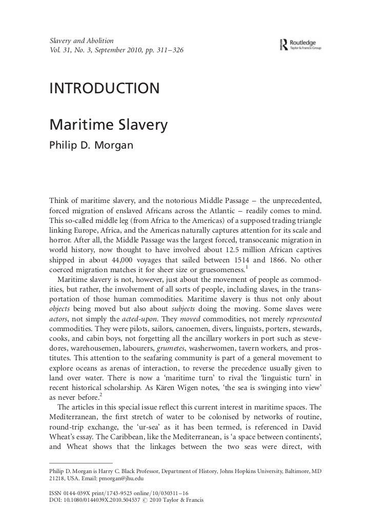 Slavery and AbolitionVol. 31, No. 3, September 2010, pp. 311 – 326INTRODUCTIONMaritime SlaveryPhilip D. MorganThink of mar...