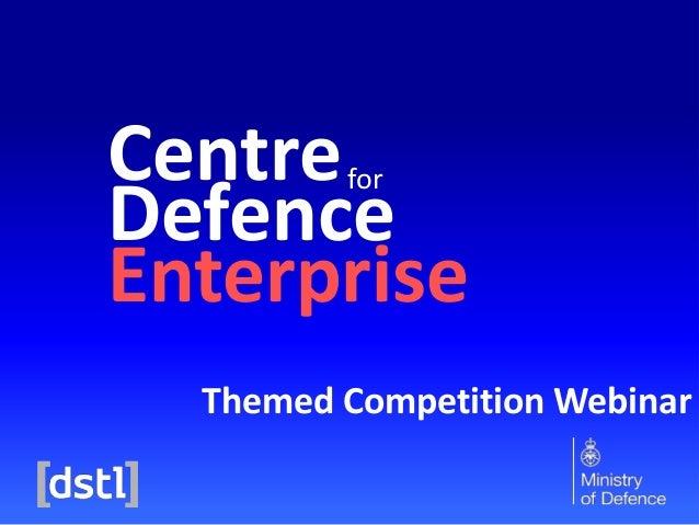 Centre Defence Enterprise for Themed Competition Webinar