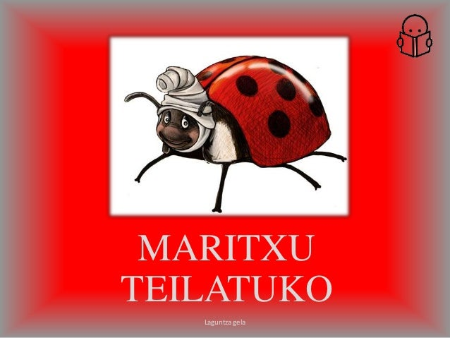 MARITXU TEILATUKO Laguntza gela