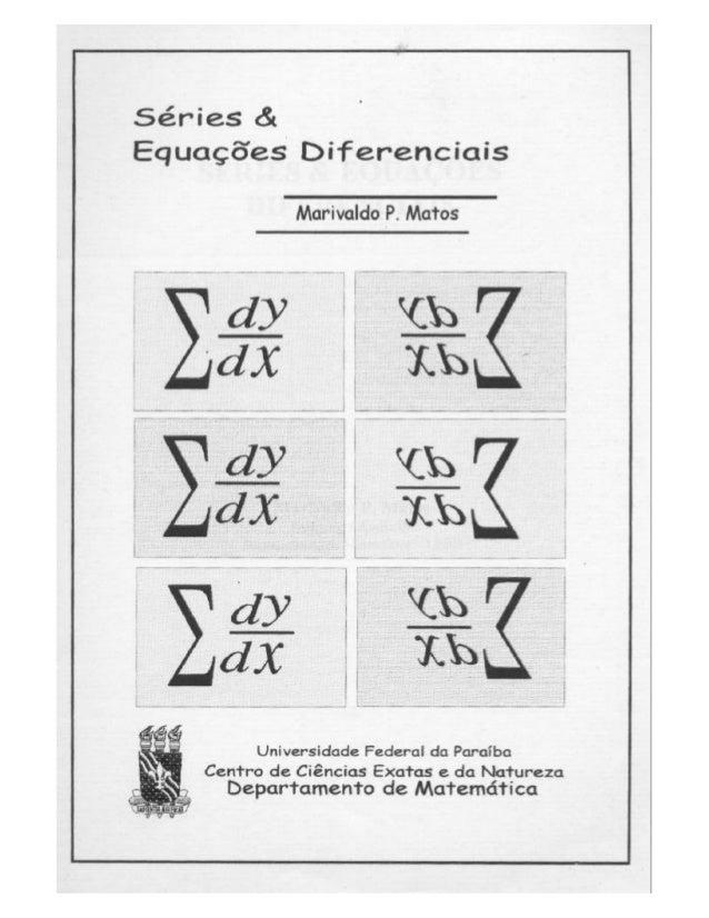 Séries é.  Equações Diferenciais  Marivaldo P.  Matos  v í:   ÍÊÍÍB i     Universidade Federal da Paraiba EJ?  Cenir-o de ...