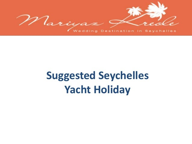 Suggested Seychelles  Yacht Holiday