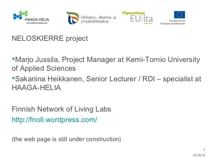 NELOSKIERRE projectMarjo Jussila, Project Manager at Kemi-Tornio Universityof Applied SciencesSakariina Heikkanen, Senio...