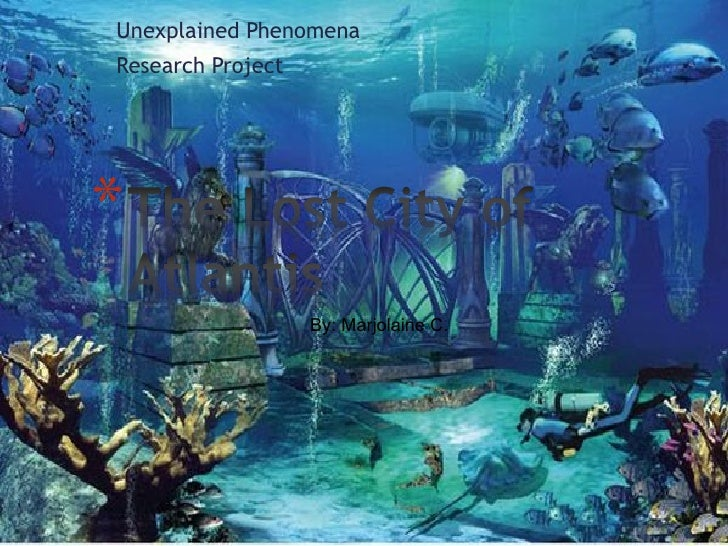 Unexplained PhenomenaResearch Project                   By: Marjolaine C.