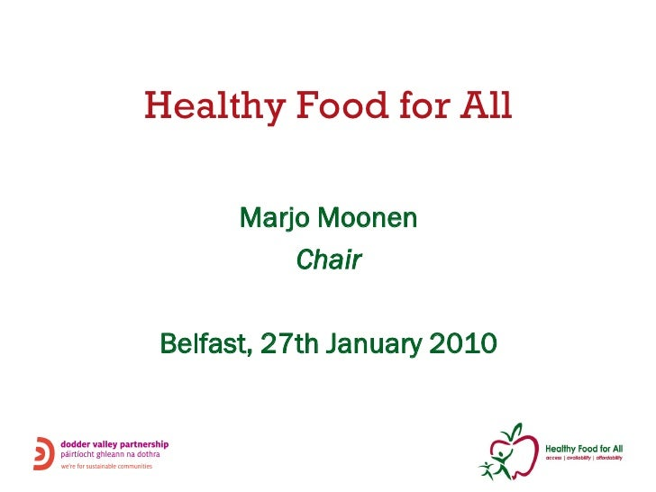 Healthy Food for All        Marjo Moonen           Chair  Belfast, 27th January 2010