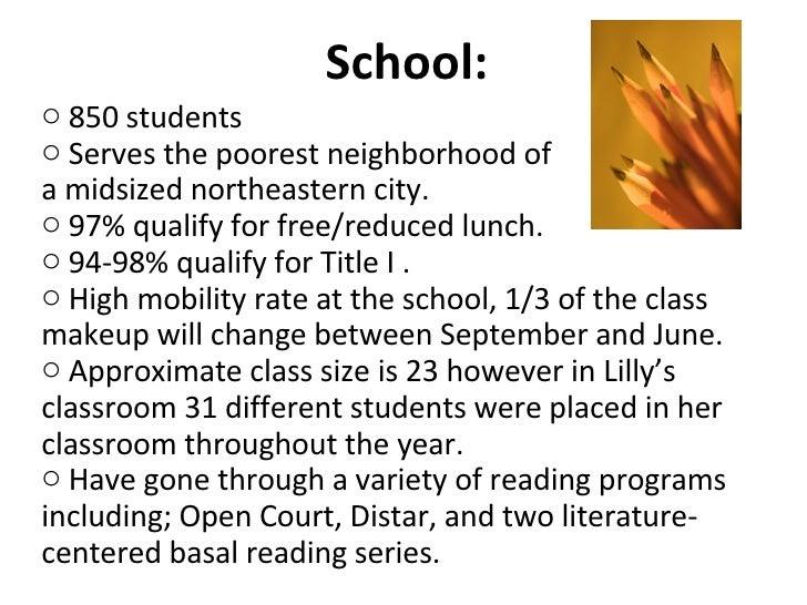 <ul><li>850 students </li></ul><ul><li>Serves the poorest neighborhood of  </li></ul><ul><li>a midsized northeastern city....