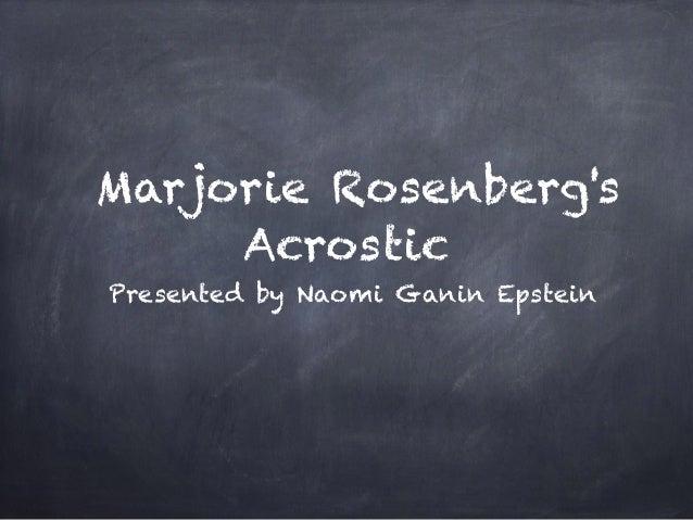 Marjorie Rosenberg's Acrostic Presented by Naomi Ganin Epstein
