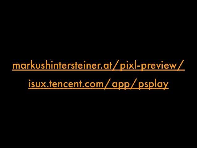 markushintersteiner.at/pixl-preview/  isux.tencent.com/app/psplay
