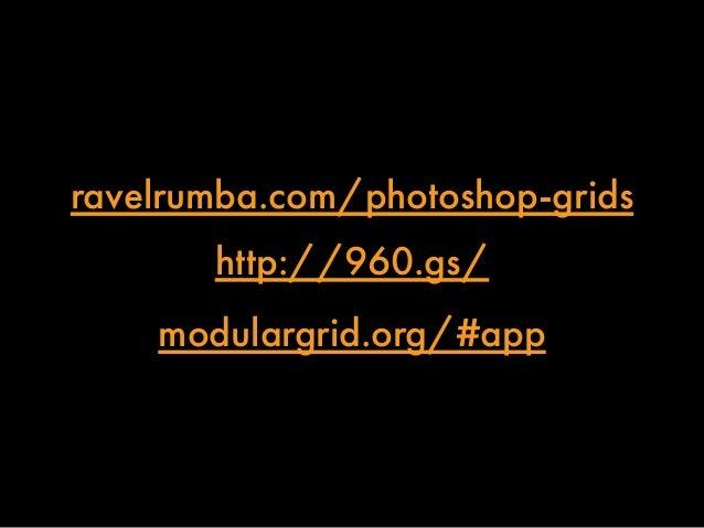 ravelrumba.com/photoshop-grids  http://960.gs/  modulargrid.org/#app