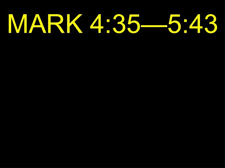 MARK 4:35—5:43