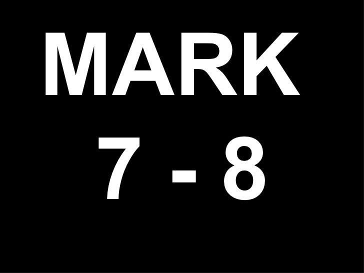 Mark 7-8