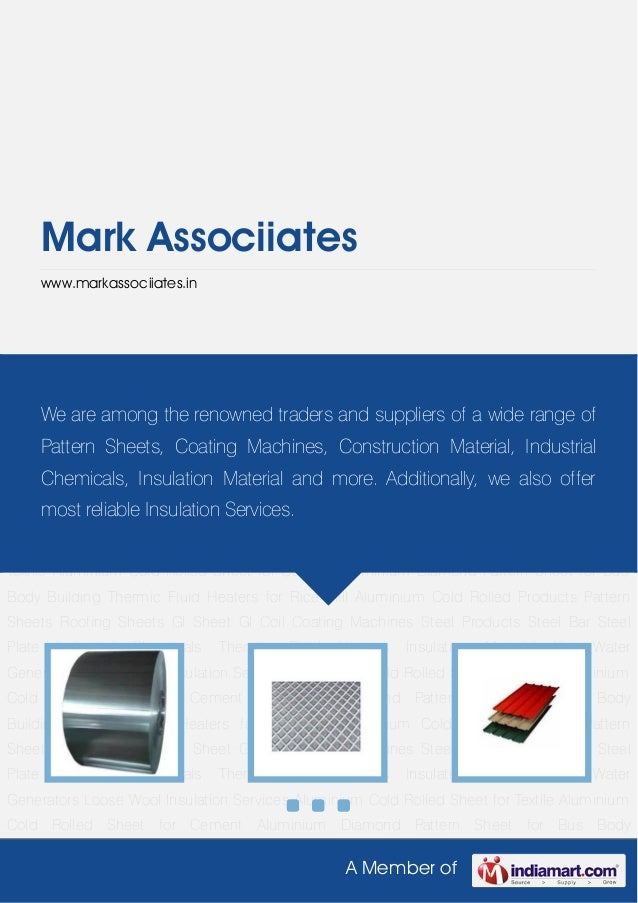A Member ofMark Associiateswww.markassociiates.inAluminium Cold Rolled Products Pattern Sheets Roofing Sheets GI Sheet GI ...
