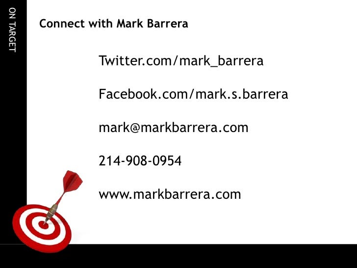 Connect with Mark Barrera<br />Twitter.com/mark_barrera<br />Facebook.com/mark.s.barrera<br />mark@markbarrera.com<br />...