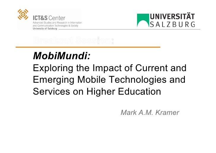 Breakout Session: MobiMundi: Exploring the Impact of Current and Emerging Mobile Technologies and Services on Higher Educa...