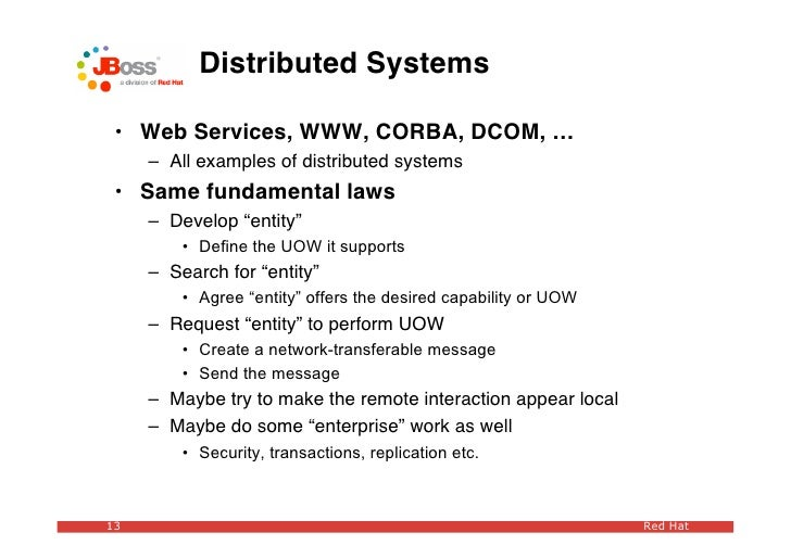 Distributed Systems   • Web Services, WWW, CORBA, DCOM, …      – All examples of distributed systems  • Same fundamental l...