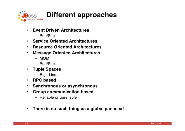 Different approaches   •   Event Driven Architectures      – Pub/Sub  •   Service Oriented Architectures  •   Resource Ori...