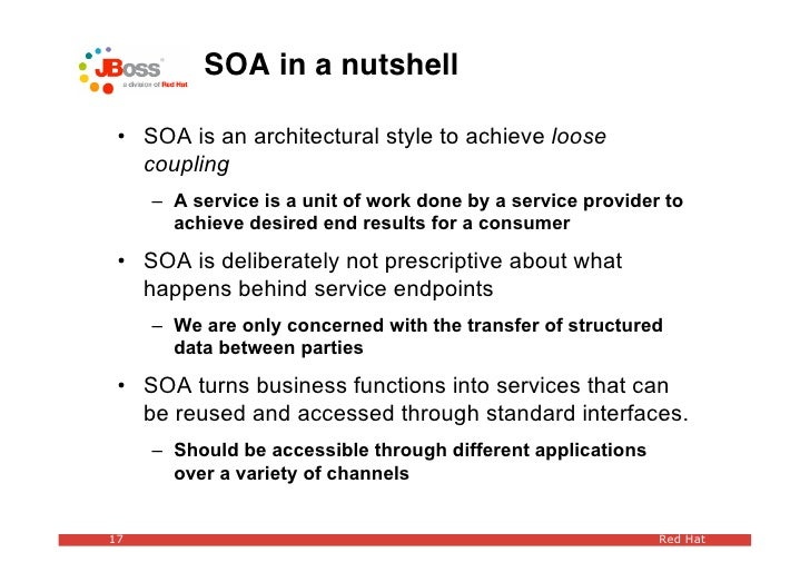 SOA in a nutshell   • SOA is an architectural style to achieve loose    coupling      – A service is a unit of work done b...