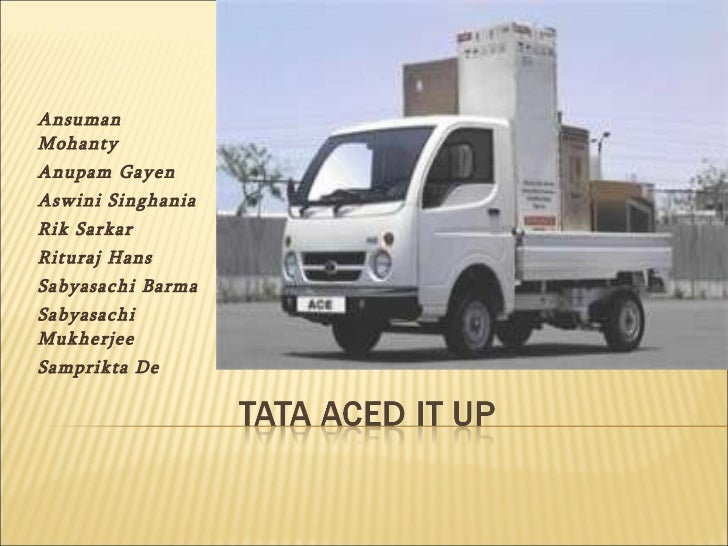 tata ace case study solution Tata motors acquisition of daewoo commercial vehicle company case solution, in january 2004, the chairman of the india-based tata group, announced that the tata group.
