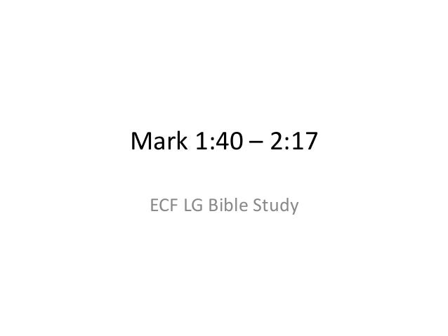 Mark 1:40 – 2:17 ECF LG Bible Study