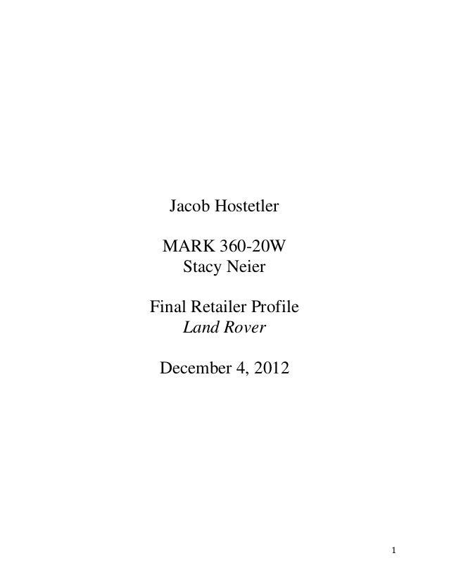Jacob Hostetler MARK 360-20W  Stacy NeierFinal Retailer Profile    Land Rover December 4, 2012                         1