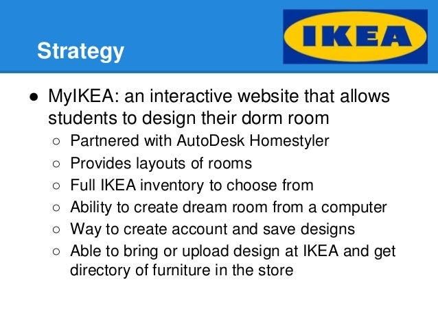 ikea advertising strategy Ikea sells $36 million a year flickr / daniel lee ikea's forward-thinking strategy made it the top furniture seller in the world.