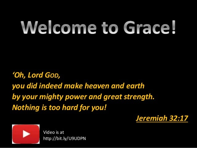 'Oh, Lord GOD, you did indeed make heaven and earth by your mighty power and great strength. Nothing is too hard for you! ...