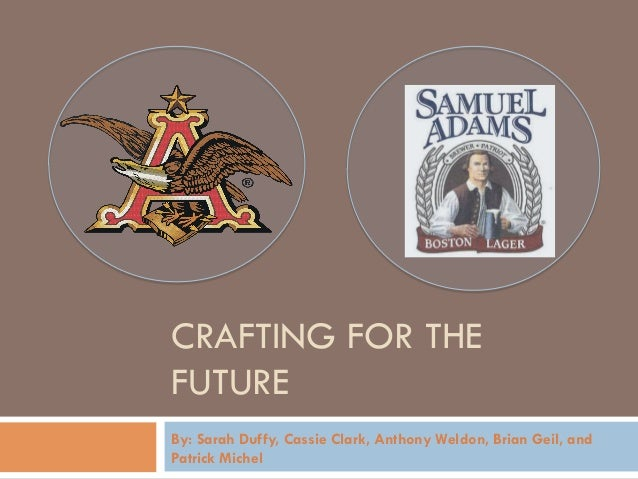 CRAFTING FOR THEFUTUREBy: Sarah Duffy, Cassie Clark, Anthony Weldon, Brian Geil, andPatrick Michel