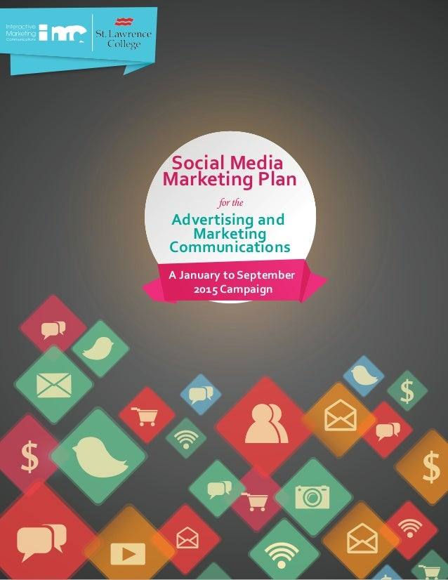 Social Media Marketing Plan for the Advertising and Marketing Communications A January to September 2015 Campaign