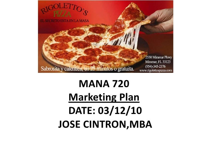MANA 720<br />Marketing Plan<br /> DATE: 03/12/10<br /> JOSE CINTRON,MBA<br /> <br />