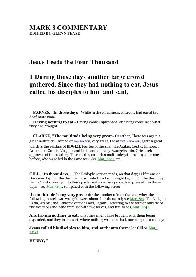 MARK 8 COMMENTARY EDITED BY GLENN PEASE Jesus Feeds the Four Thousand 1 During those days another large crowd gathered. Si...