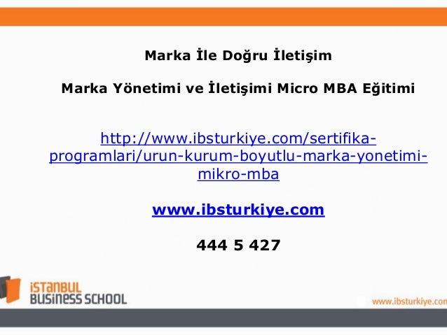 Marka İle Doğru İletişim Marka Yönetimi ve İletişimi Micro MBA Eğitimi  http://www.ibsturkiye.com/sertifikaprogramlari/uru...