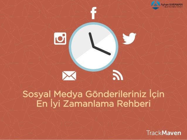 Sosyal Medya Gönderileriniz İçin  En İyi Zamanlama Rehberi  TrackMaven