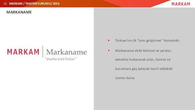 """MARKAM / TANITIM SUNUMU/ 2016 MARKANAME  Türkiye'nin ilk """"isim geliştirme"""" hizmetidir.  Markaname ekibi bilimsel ve yara..."""