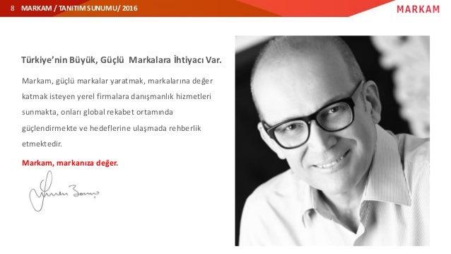 MARKAM / TANITIM SUNUMU/ 2016 Türkiye'nin Büyük, Güçlü Markalara İhtiyacı Var. Markam, güçlü markalar yaratmak, markaların...