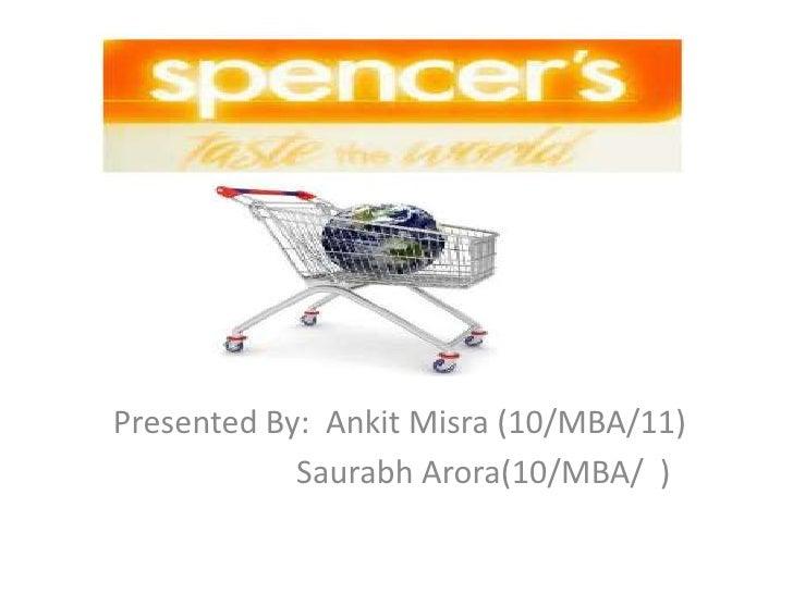 Presented By:  AnkitMisra (10/MBA/11)<br />SaurabhArora(10/MBA/  )<br />