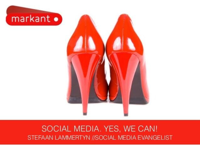 SOCIAL MEDIA. YES, WE CAN! STEFAAN LAMMERTYN //SOCIAL MEDIA EVANGELIST