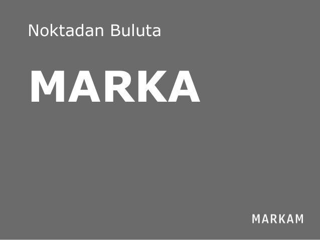 Güven Borça / Marka / 2013 Noktadan Buluta MARKA