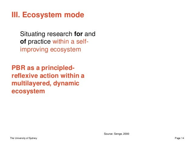 The University of Sydney Page 14 III. Ecosystem mode Situating research for and of practice within a self- improving ecosy...