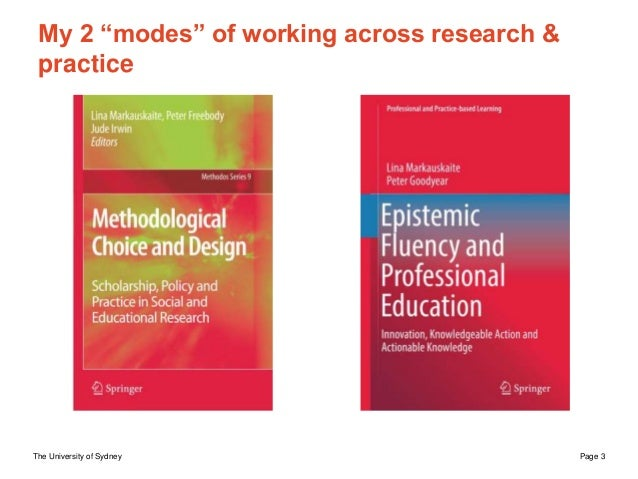 """The University of Sydney Page 3 My 2 """"modes"""" of working across research & practice"""