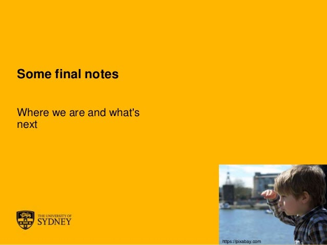 The University of Sydney Page 32 Some final notes Where we are and what's next https://pixabay.com