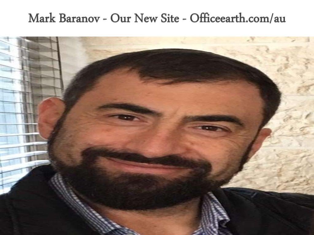 Mark Baranov - Our New Site - Officeearth.com/au