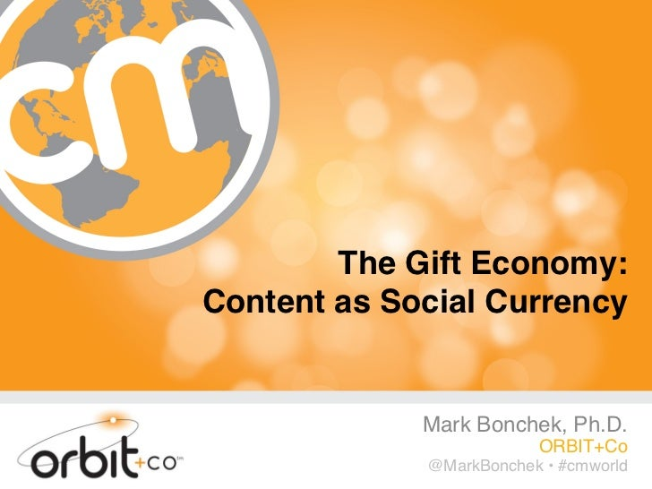 """The Gift Economy:Content as Social Currency""""             Mark Bonchek, Ph...."""