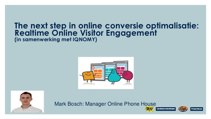 The next step in online conversie optimalisatie:Realtime Online Visitor Engagement(in samenwerking met IQNOMY)            ...
