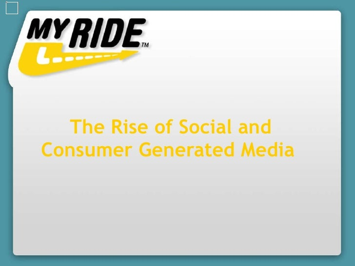 The Rise of Social and Consumer Generated Media