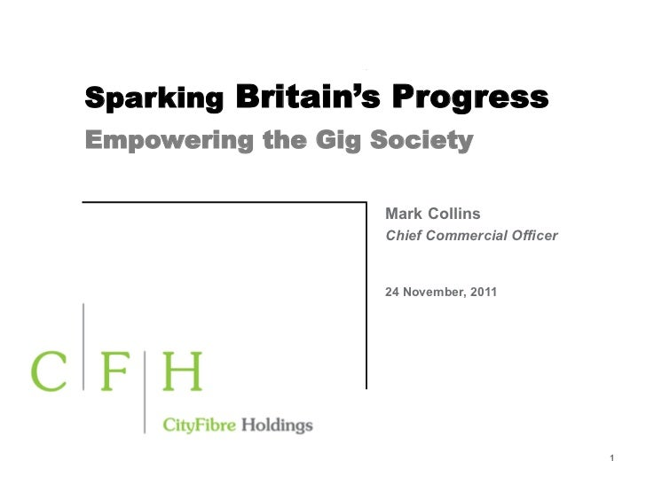 The Gig SocietySparking Britain's ProgressEmpowering the Gig Society	                 Better living	                 throu...