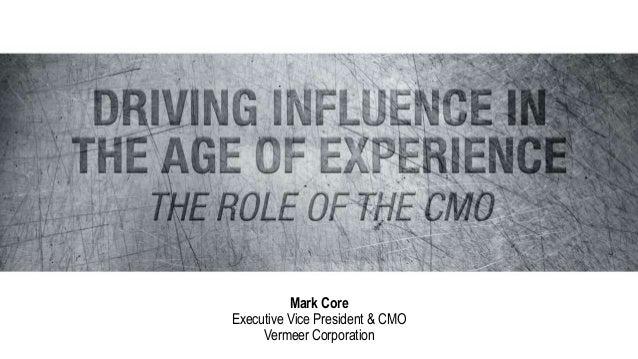 Mark Core Executive Vice President & CMO Vermeer Corporation