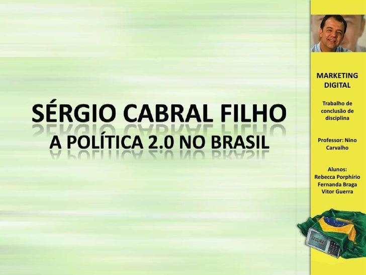 Sérgio cabral filho<br />A política 2.0 no brasil<br />