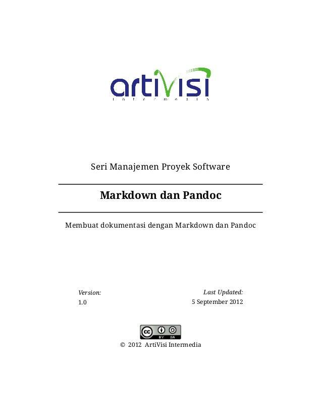 Seri Manajemen Proyek Software          Markdown dan PandocMembuat dokumentasi dengan Markdown dan Pandoc   Version:      ...