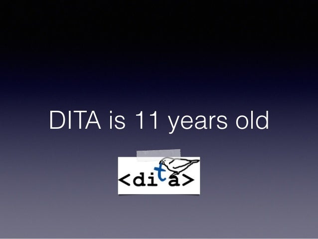 DITA is 11 years old